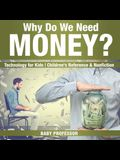Why Do We Need Money? Technology for Kids - Children's Reference & Nonfiction