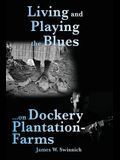 Living and Playing the Blues on Dockery Plantation-Farms