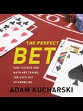 The Perfect Bet Lib/E: How Science and Math Are Taking the Luck Out of Gambling