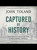 Captured by History Lib/E: One Man's Vision of Our Tumultuous Century