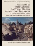 The Book of Tribulations: The Syrian Muslim Apocalyptic Tradition: An Annotated Translation by Nu'aym B. Hammad Al-Marwazi