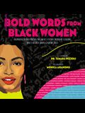 Bold Words from Black Women: Inspiration and Truths from 50 Extraordinary Leaders Who Helped Shape Our World