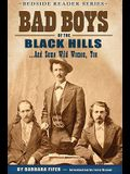 Bad Boys of the Black Hills... And Some Wild Women, Too (Bedside Reader)