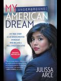 My (Underground) American Dream: My True Stor