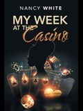My Week at the Casino