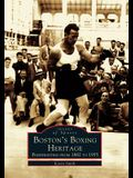 Boston's Boxing Heritage: Prizefighting from 1882-1955