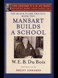 The Black Flame Trilogy: Book Two, Mansart Builds a School(the Oxford W. E. B. Du Bois)