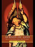 Afraid of God: Get A Life/Keep Your Hell Private