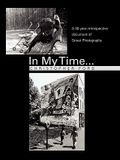 In My Time...: A 30 year retrospective document of Street Photography