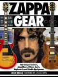 Zappa Gear: The Unique Guitars, Amplifiers, Effects Units, Keyboards and Studio Equipment