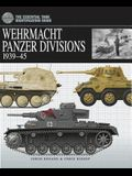 Wehrmacht Panzer Divisions 1939-45