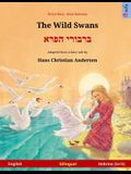 The Wild Swans - Varvoi hapere. Bilingual children's book adapted from a fairy tale by Hans Christian Andersen (English - Hebrew (Ivrit))