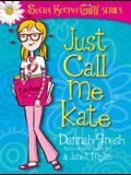 Just Call Me Kate (Secret Keeper Girl Fiction)