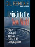 Living Into the New World:: How Cultural Trends Affect Your Congregation