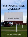 My Name Was Called: An Autobiography
