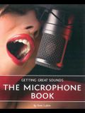 Getting Great Sounds -- The Microphone Book