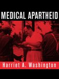 Medical Apartheid Lib/E: The Dark History of Medical Experimentation on Black Americans from Colonial Times to the Present