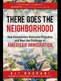 There Goes the Neighborhood: How Communities Overcome Prejudice and Meet the Challenge of American Immigration