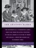 The Grandes Dames: The Wonderfully Uninhibited Ladies Who Used Their Wealth & Position to Create American Culture in Their Own Images--Fr