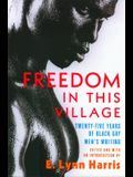 Freedom in This Village: Twenty-Five Years of Black Gay Men's Writing, 1979 to the Present