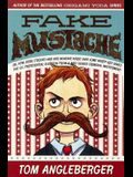Fake Mustache: Or, How Jodie O'Radio And Her Wonder Horse (And Some Nerdy Kid) Saved The U.S. Presidential Election From A Mad Genius Criminal Mastermind (Turtleback School & Library Binding Edition)