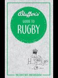Bluffer's Guide to Rugby: Instant Wit and Wisdom