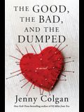 The Good, the Bad, and the Dumped