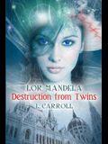 Lor Mandela - Destruction from Twins: Book #1 in the Lor Mandela Series