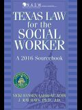 Texas Law for the Social Worker: A 2016 Sourcebook