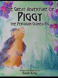 The Great Adventures of Piggy the Peruvian Guinea Pig
