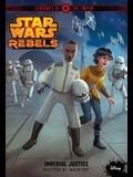 Star Wars Rebels Servants of the Empire: Imperial Justice