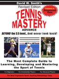 Tennis Mastery: Advance Beyond the 3.5 Level and Never Look Back!