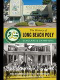 The History of Long Beach Poly: Scholars and Champions
