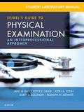 Student Laboratory Manual for Seidel's Guide to Physical Examination: An Interprofessional Approach