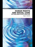 Human Rights and Social Care: Putting Rights Into Practice