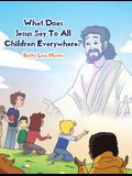 What Does Jesus Say To All Children Everywhere?