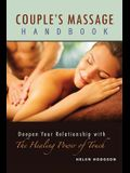 Couple's Massage Handbook: Deepen Your Relationship with the Healing Power of Touch