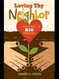 Loving Thy Neighbor: Small Acts, Big Difference
