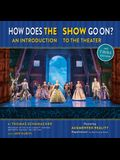 How Does the Show Go on the: An Introduction to the Theater
