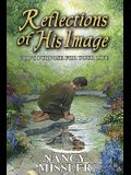 Reflections of His Image: God's Purpose for Your Life (In His Likeness)