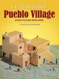 Cut & Assemble Pueblo Village: An Easy-To-Make Paper Model