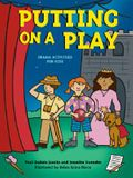 Putting on a Play: Drama Activities for Kids