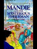 Mandie and the Mysterious Fisherman (Mandie, Book 19)