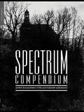Spectrum Compendium: Archival documentation of the post-industrial underground Spectrum Magazine Archive 1998-2002