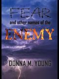 Fear and Other Names of the Enemy