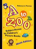 A to Zoo: Subject Access to Children's Picture Books, 9th Edition