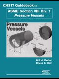 Casti Guidebook to Asme Section VIII Division 1 - Pressure Vessels, 2nd Edition