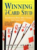 Winning 7-Card Stud: Transforming Home Game Chumps Into Casino Killers