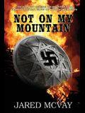 Not On My Mountain