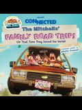 The Mitchells' Family Road Trip!: (Or That Time They Saved the World)